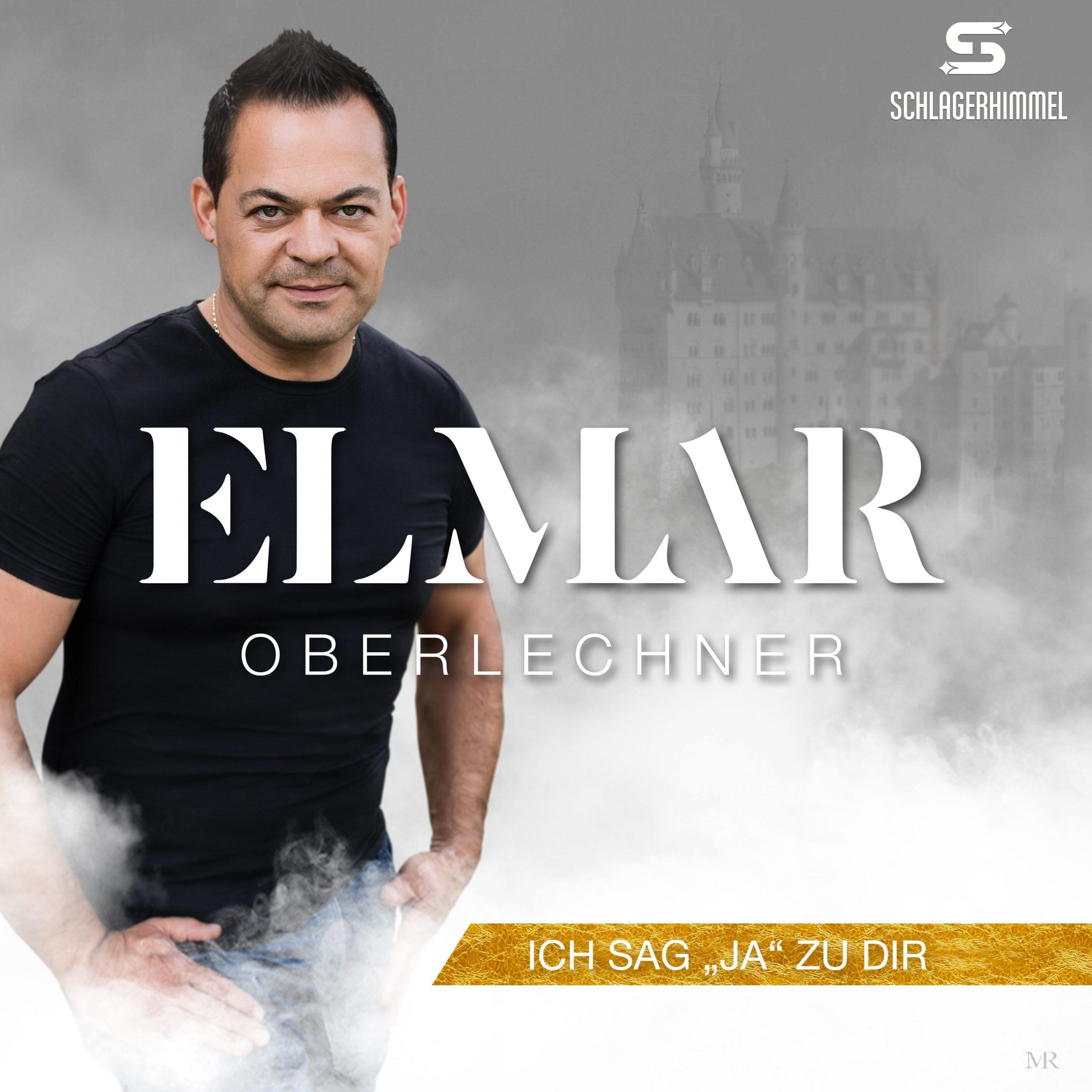 Elmar Oberlechner - Ich sag Ja zu dir - Hannes Marold
